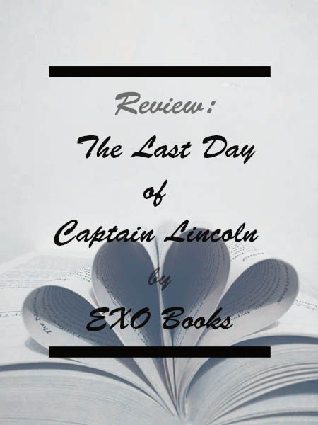 review-the-last-day-of-captain-lincoln