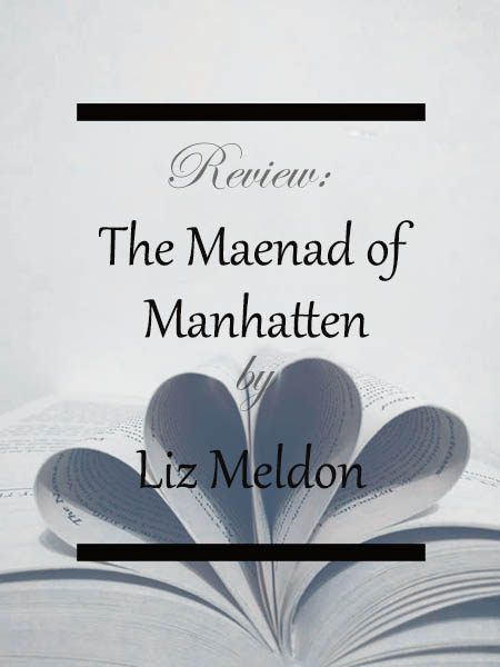 review-the-maenad-of-manhatten